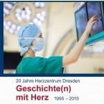 Geschichte(n) mit Herz 20 Jahre Herzzentrum Dresden