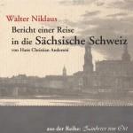Bericht einer Reise in die Sächsische Schweiz Walter Niklaus