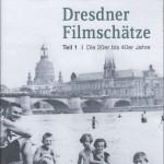 Dresdner Filmschätze Teil 1 Die 20er bis 40er Jahre