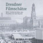 Dresdner Filmschätze Teil 4 Die 90er bis 2000er Jahre