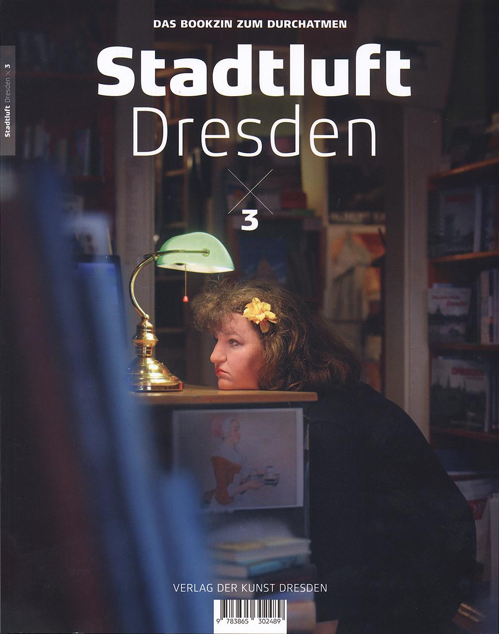 Stadtluft Dresden 3 – das Bookzin zum Durchatmen